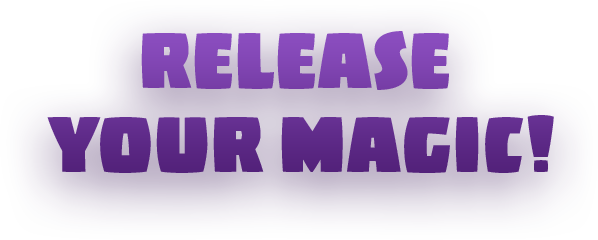 Release Your Magic!